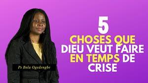 En ce temps de crise du Coronavirus, Dieu veut agir dans nos vies. Il y a 5 choses que Dieu veut faire en temps de crise.