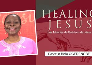 guérison de jesus bible