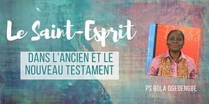 Le Saint Esprit dans l'ancien et lenouveau testament